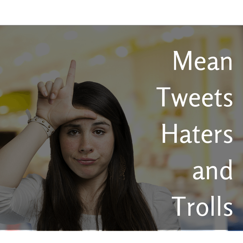 Mean Tweets, Haters, and Trolls Oh My!
