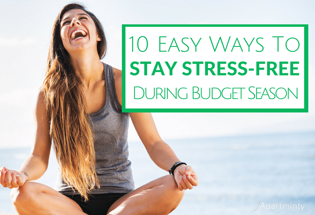 10 Easy Ways to Stay Stress-Free during Budget Season