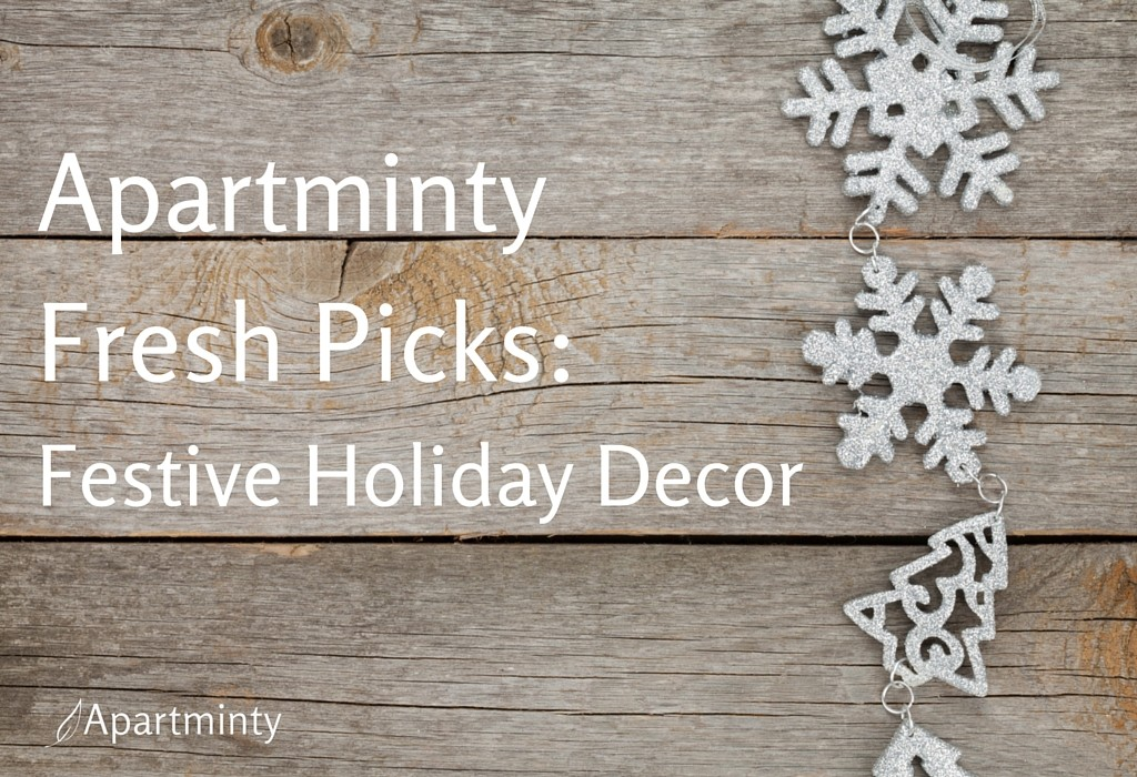 Apartminty Fresh Picks: Festive Holiday Decor