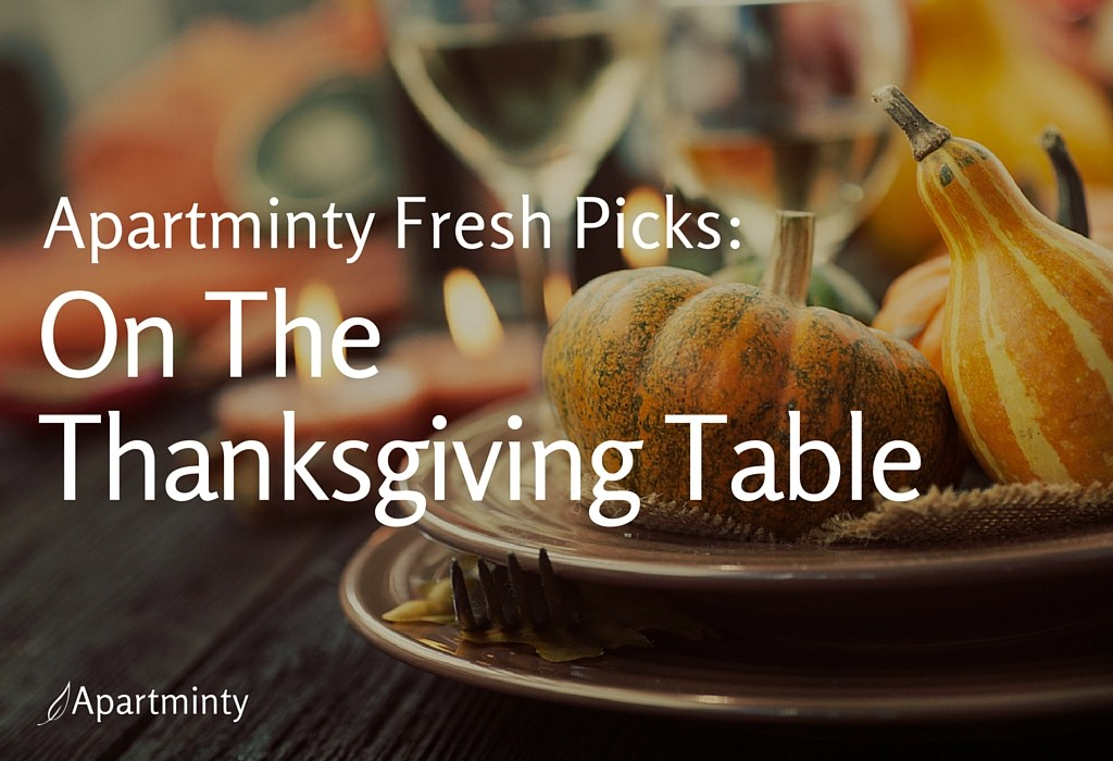 Apartminty Fresh Picks: On The Thanksgiving Table
