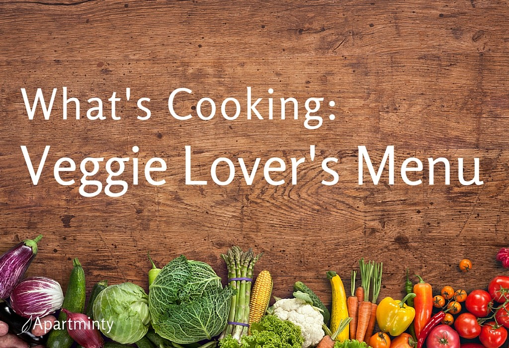 What's Cooking: Veggie Lover's Menu