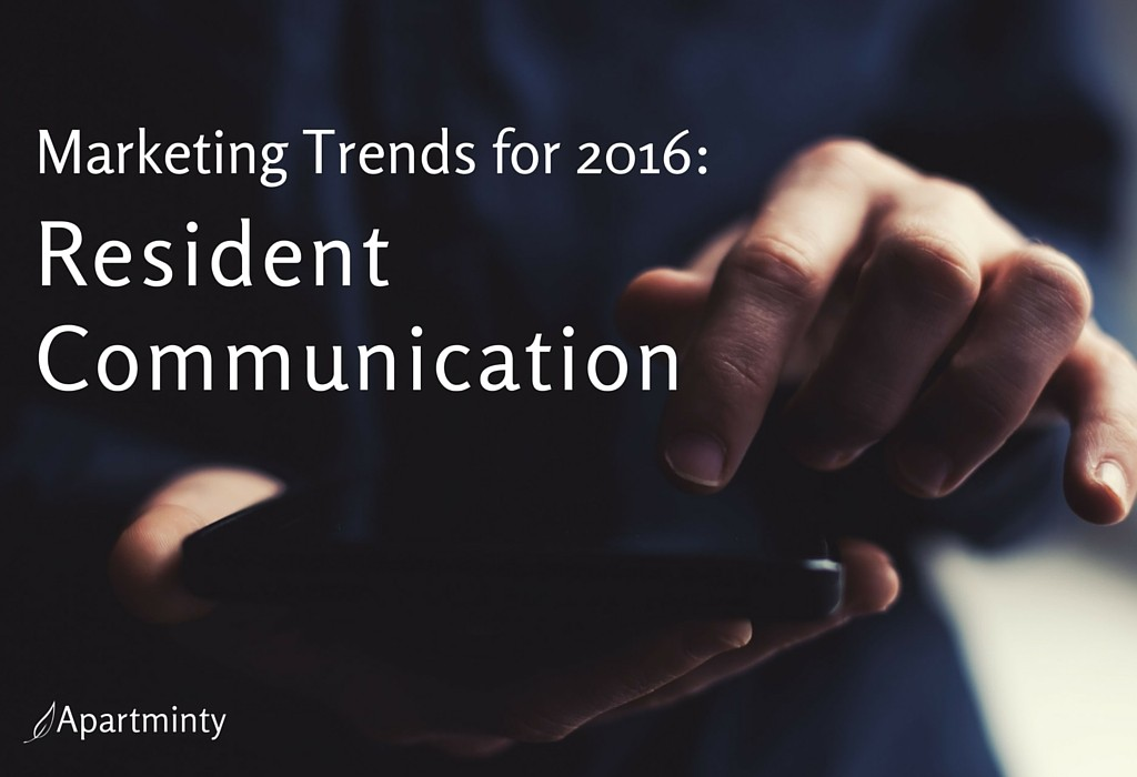 2016 Marketing Trends: Resident Communication