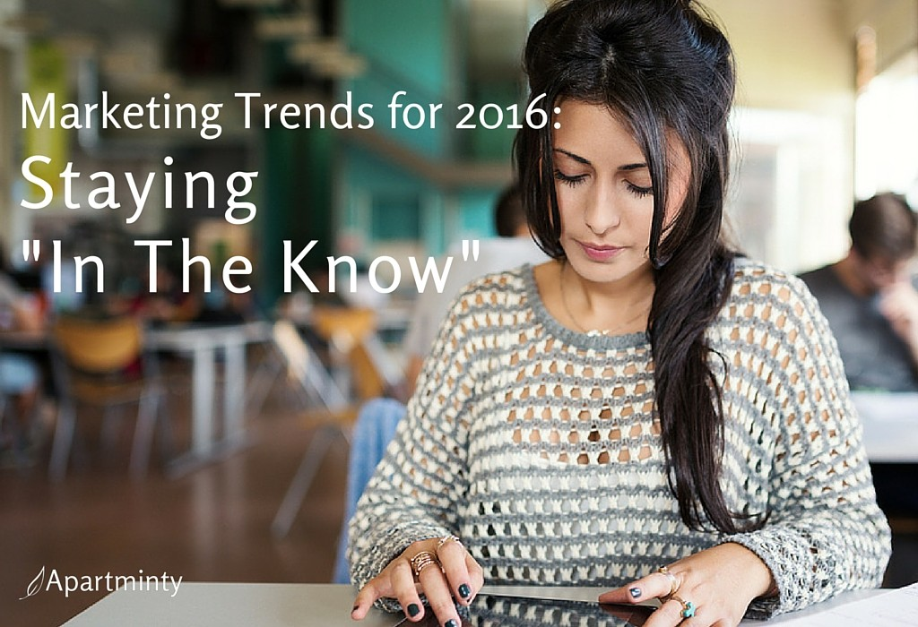 2016 Multifamily Marketing Trends: Staying in the Know