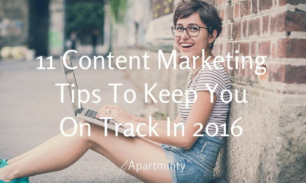 11 Insider Tips to Keep Your Content Marketing on Track