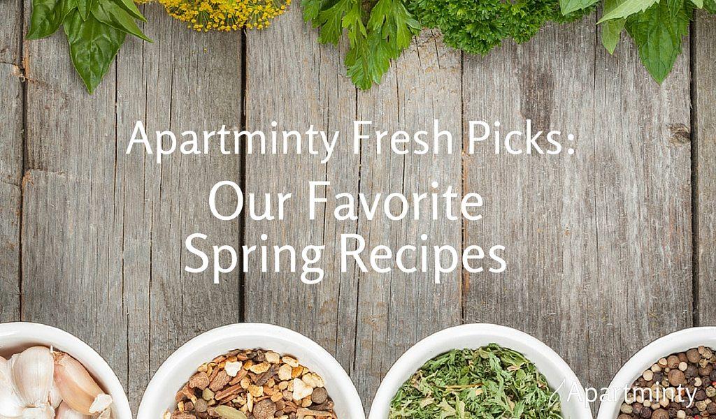 Apartminty Fresh Picks | Our Favorite Spring Recipes