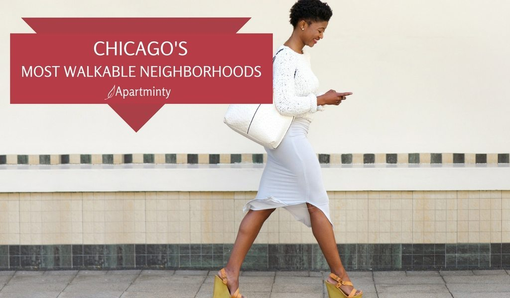 Chicago S Most Walkable Neighborhoods Apartminty