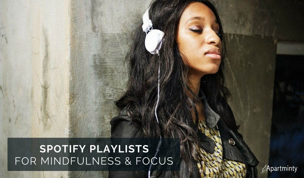 Spotify Playlists For Mindfulness & Focus