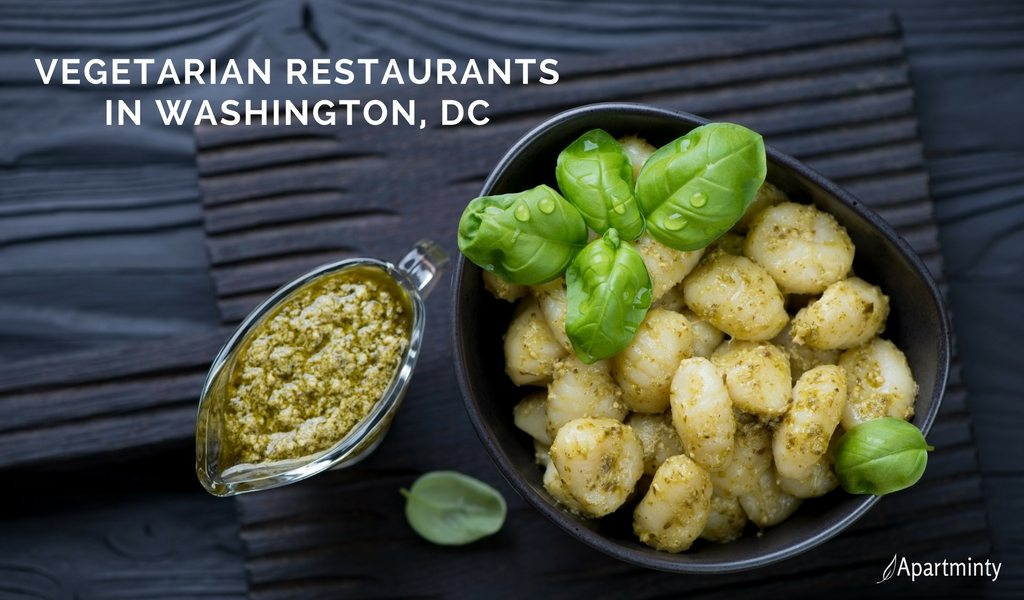 Vegetarian Restaurants In Dc Where To Eat If You Gave Up Meat For