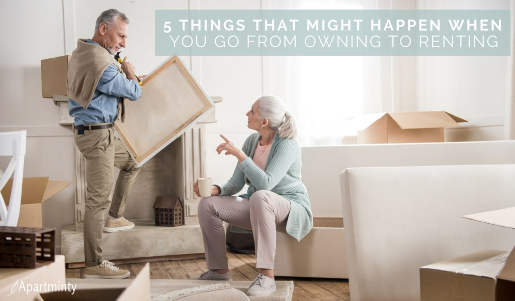 5 Things That Might Happen When You Go From Owning To Renting