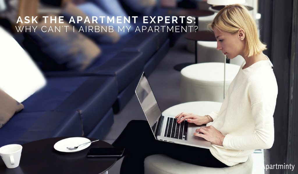 Ask The Apartment Experts: Why Can't I Airbnb My Apartment?