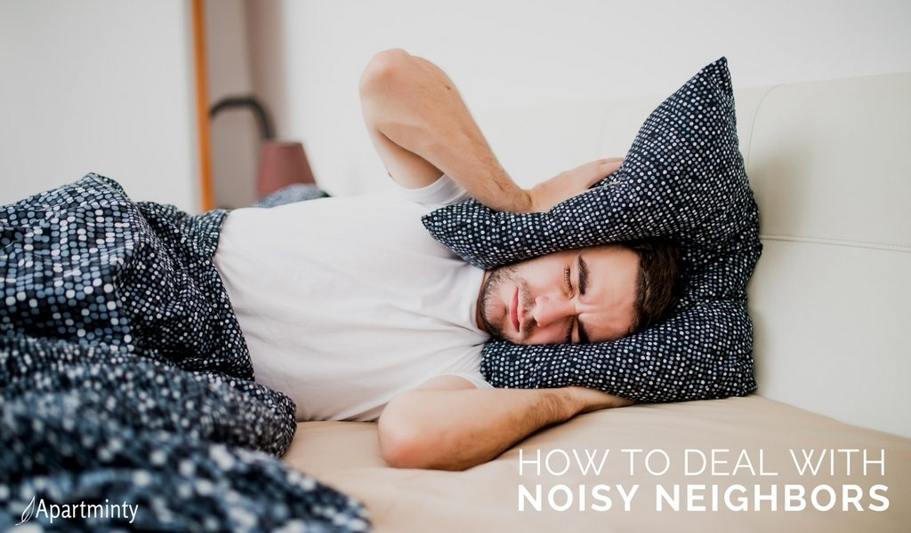 How To Deal With Noisy Neighbors | Apartment Living