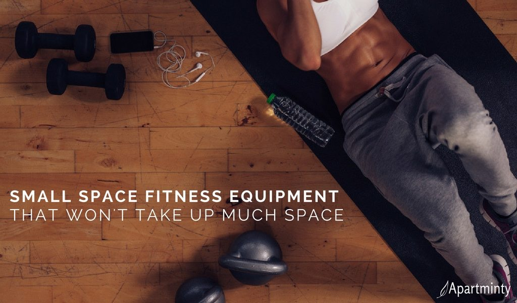 Small Space Fitness Equipment That Won't Take Up Much Space