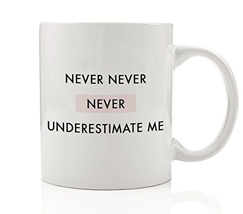 "Desk Accessories | ""Never Underestimate Me"" Mug"