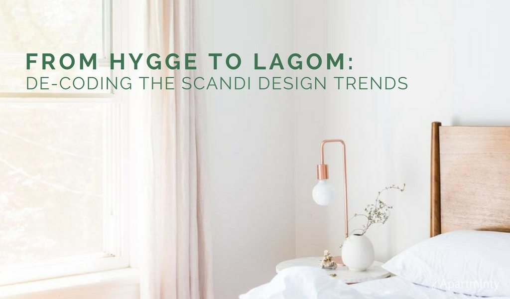 From Hygge To Lagom: Decoding The Scandi Design Trends