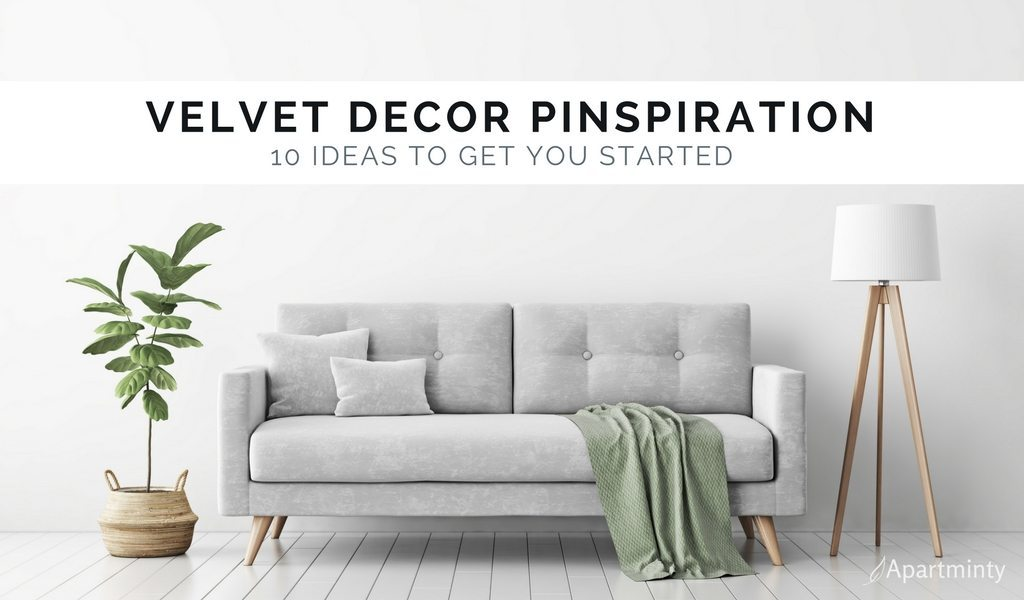 Velvet Decor Pinspiration | Apartment Decor Ideas