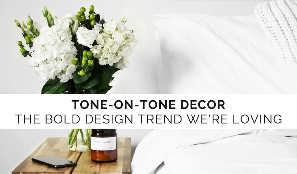 Tone on Tone Decor Trend
