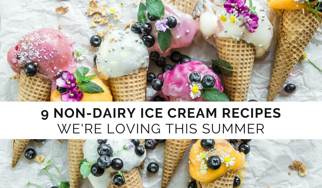 9 Non-Dairy Ice Cream Recipes To Try This Summer