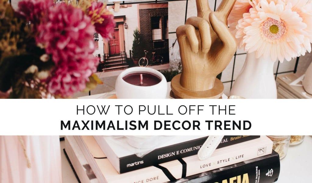Maximalism Decor Trend