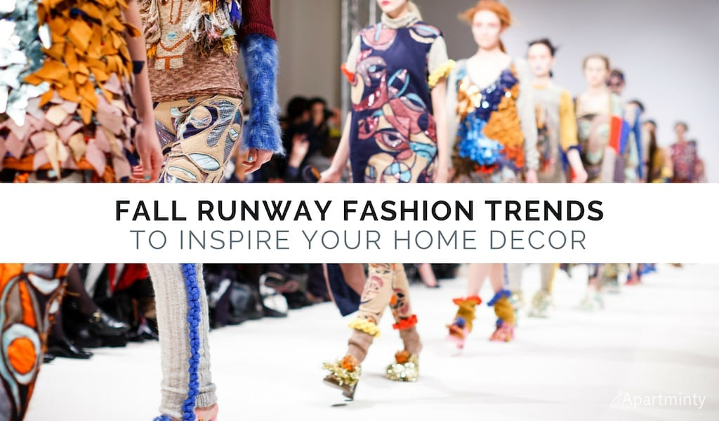 Fall Runway Fashion Trends To Inspire Your Home Decor