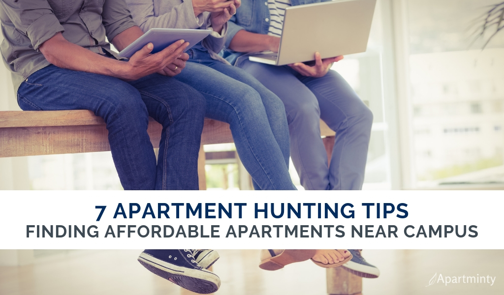 7 tips for finding affordable housing near campus | Apartment Hunting Tips