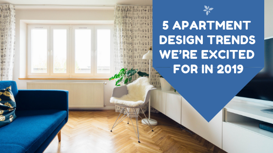 5 Apartment Design Trends We're Excited For in 2019