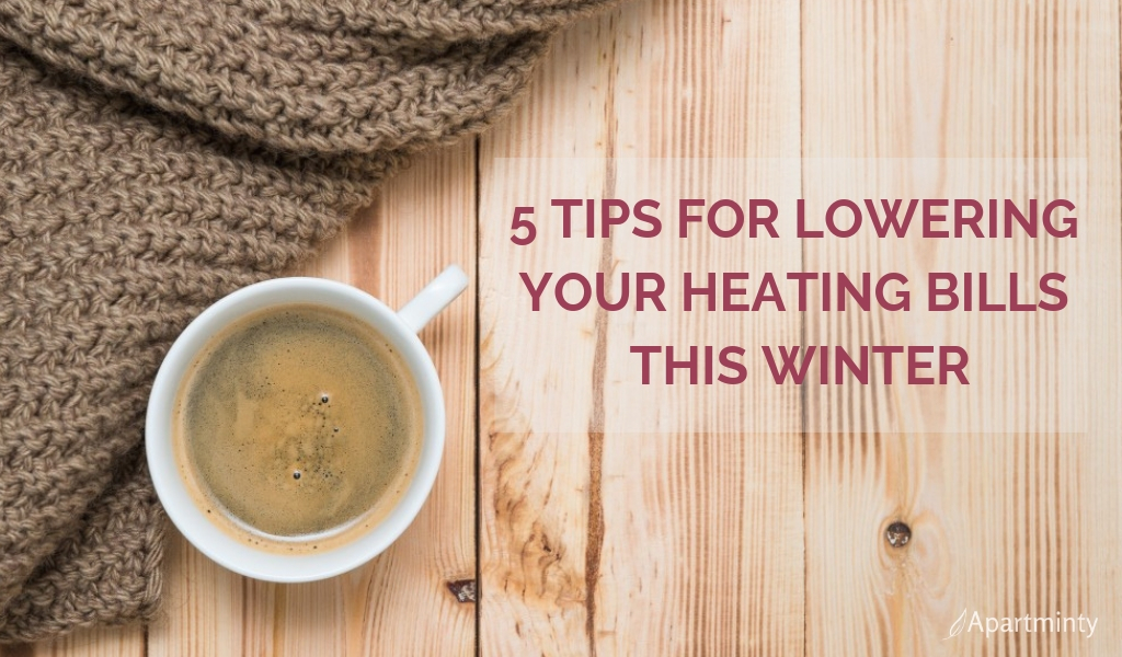5 TIPS TO LOWER YOUR HEATING BILLS