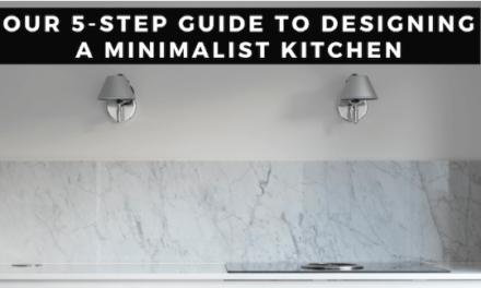Our 5 Step Guide to Designing a Minimalist Kitchen